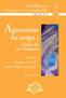 couverture de Agressions du corps : études de cas cliniques