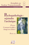 couverture de Psychopathologie : rejoindre l'archaïque