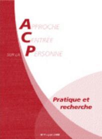 Approche Centrée sur la Personne. Pratique et recherche 2008/1