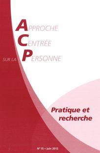 Approche Centrée sur la Personne. Pratique et recherche 2012/1