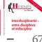 couverture de Interdisciplinarité : entre disciplines et indiscipline