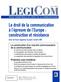 couverture de Le droit de la communication à l'épreuve de l'Europe : construction et résistance