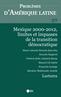 couverture de Mexique 2000-2012, limites et impasses de la transition démocratique