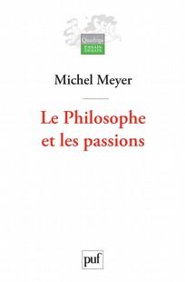 Le philosophe et les passions - Michel Meyer