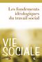 couverture de Les fondements idéologiques du travail social