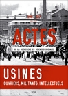 Usines : ouvriers, militants, intellectuels