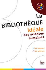 La Bibliothèque idéale des sciences humaines 2009/1