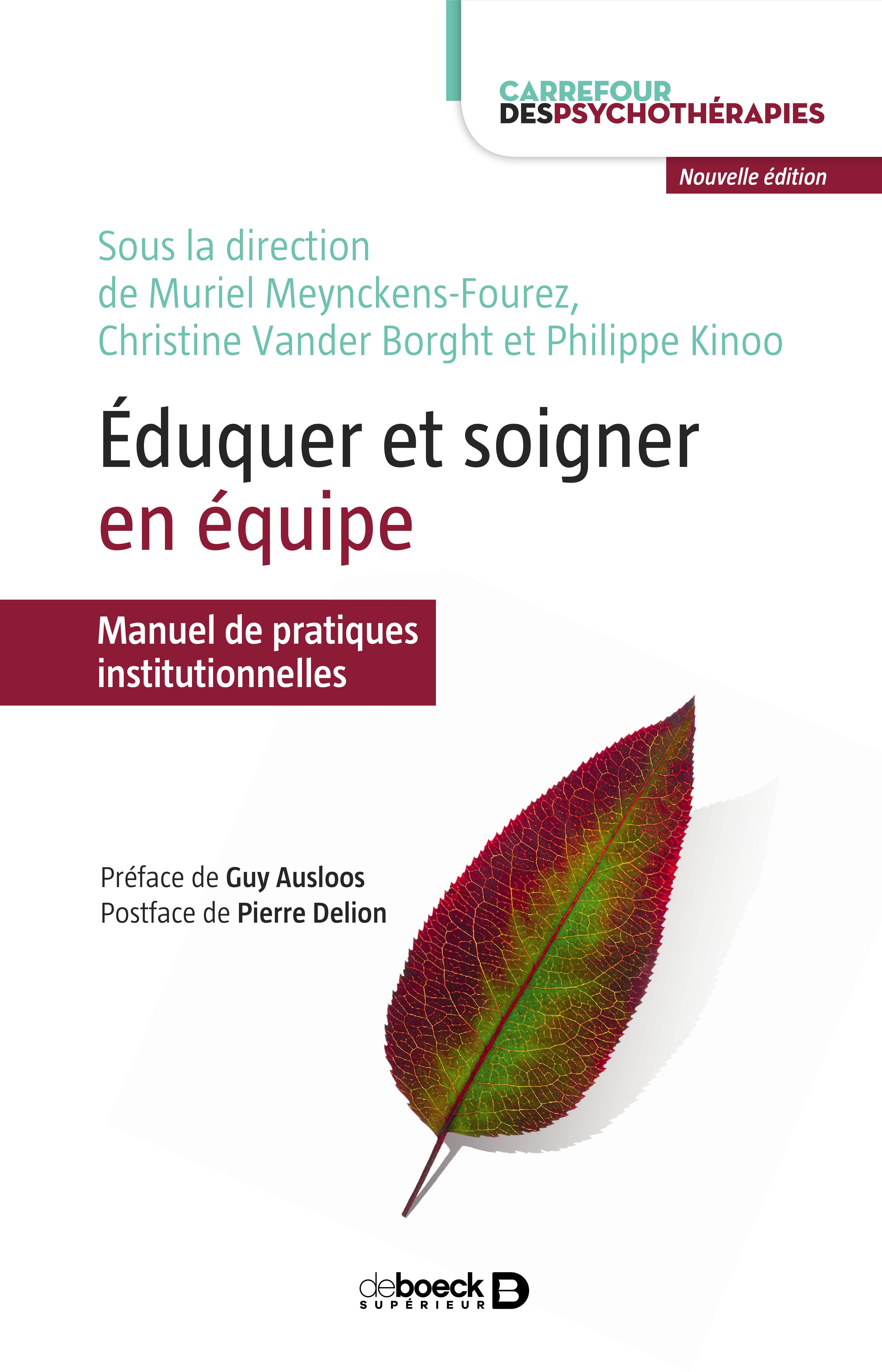 Eduquer Et Soigner En Equipe Muriel Meynckens Fourez Christine Vander Borght Philippe Kinoo Cairn Info