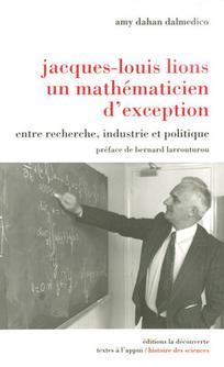Jacques Louis Lions Un Mathematicien D Exception Amy Dahan Cairn Info