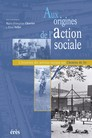 Aux origines de l'action sociale