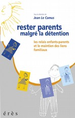 Rester parents malgré la détention