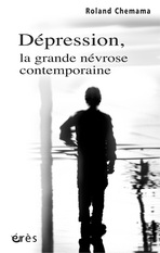 Dépression, la grande névrose contemporaine