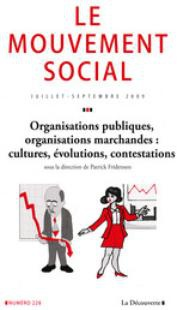 Public Organizations and Market Organizations: Cultures, Evolutions, and Protests