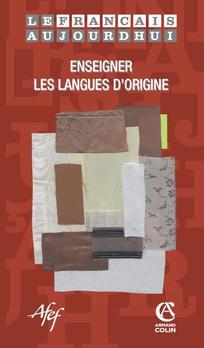 Enseignement des langues d'origine et apprentissage du français: vers une pédagogie de l'inclusion |