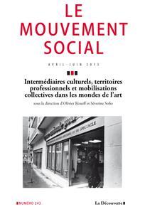 Intermédiaires culturels, territoires professionnels et mobilisations collectives dans les mondes de l'art