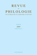 Revue de philologie, de littérature et d'histoire anciennes 2009/2