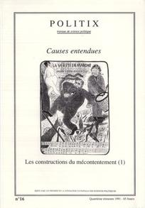 Causes entendues - Les constructions du mécontentement (1)
