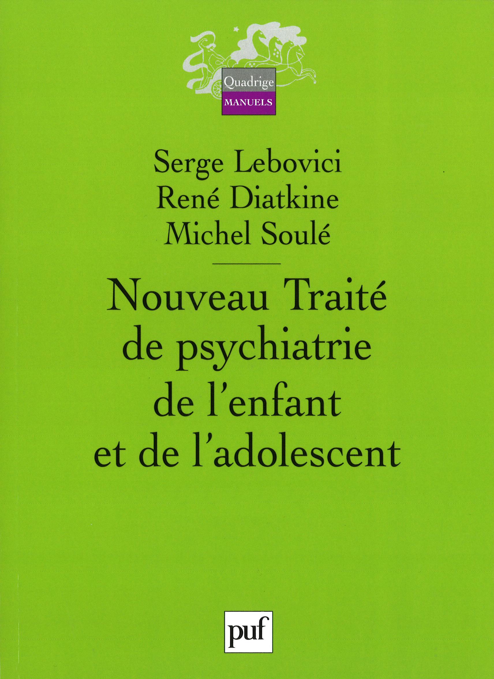 Nouveau Traite De Psychiatrie De L Enfant Et De L Adolescent Serge Lebovici Rene Diatkine Michel Soule Cairn Info