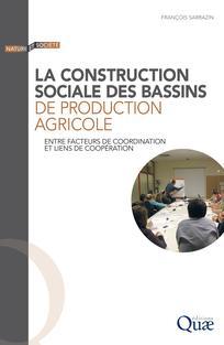 La construction sociale des bassins de production agricole