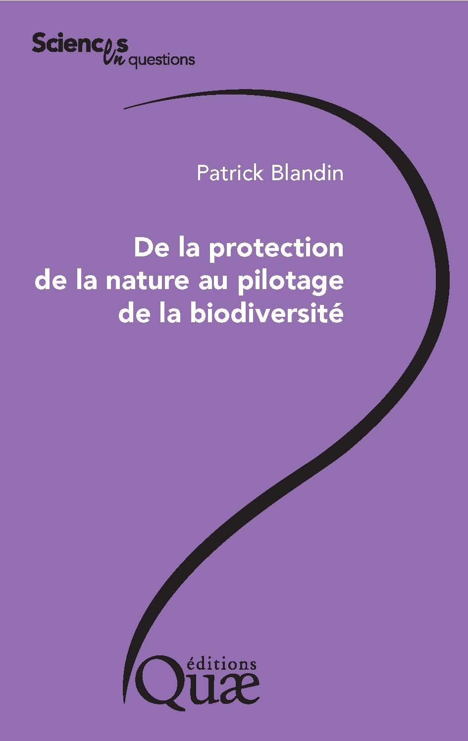 De la protection de la natureau pilotage de la biodiversité
