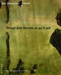 Penser avec Derrida où qu'il soit